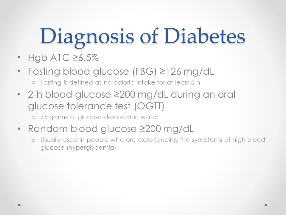 Diagnosis of Diabetes Hgb A1C ≥6.5%