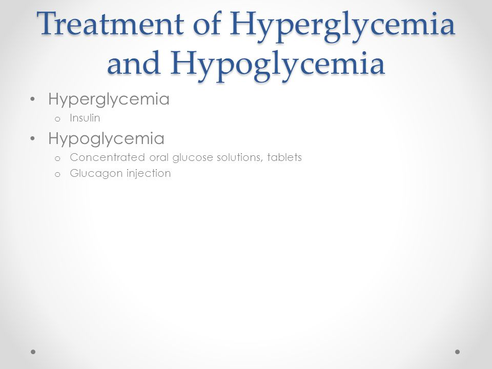 Treatment of Hyperglycemia and Hypoglycemia