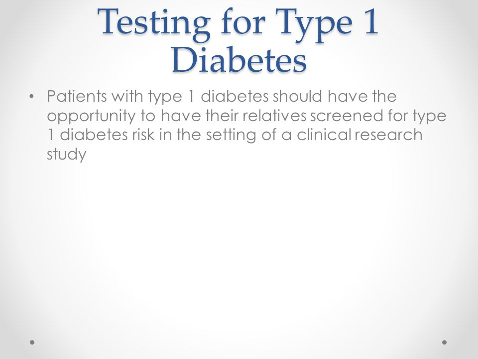 Testing for Type 1 Diabetes