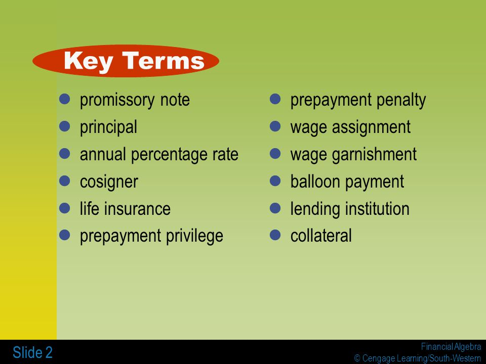 Key Terms promissory note principal annual percentage rate cosigner