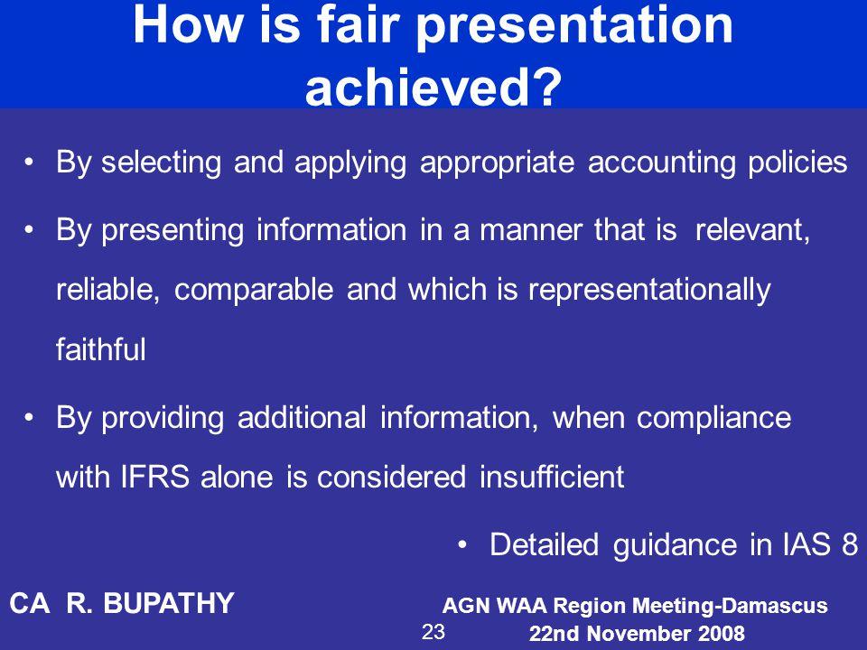 How is fair presentation achieved