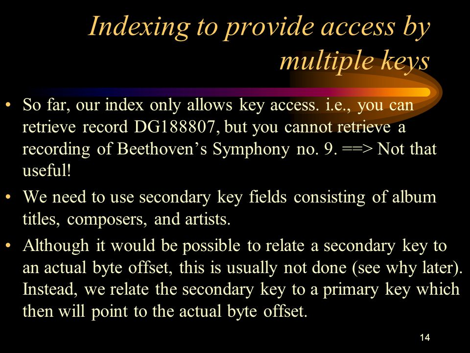 Indexing to provide access by multiple keys