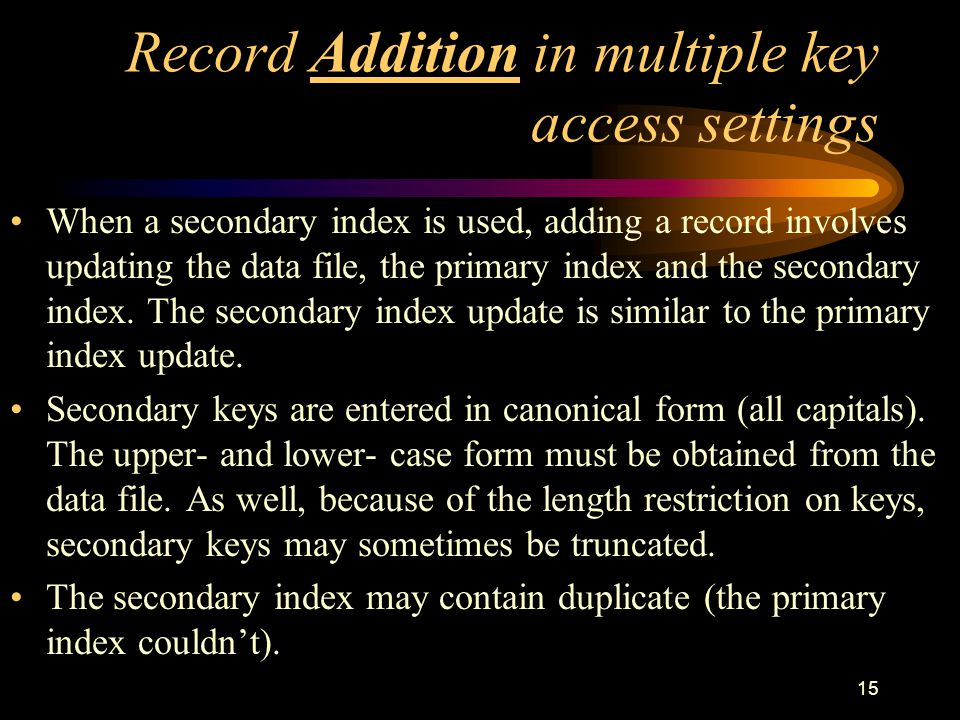Record Addition in multiple key access settings