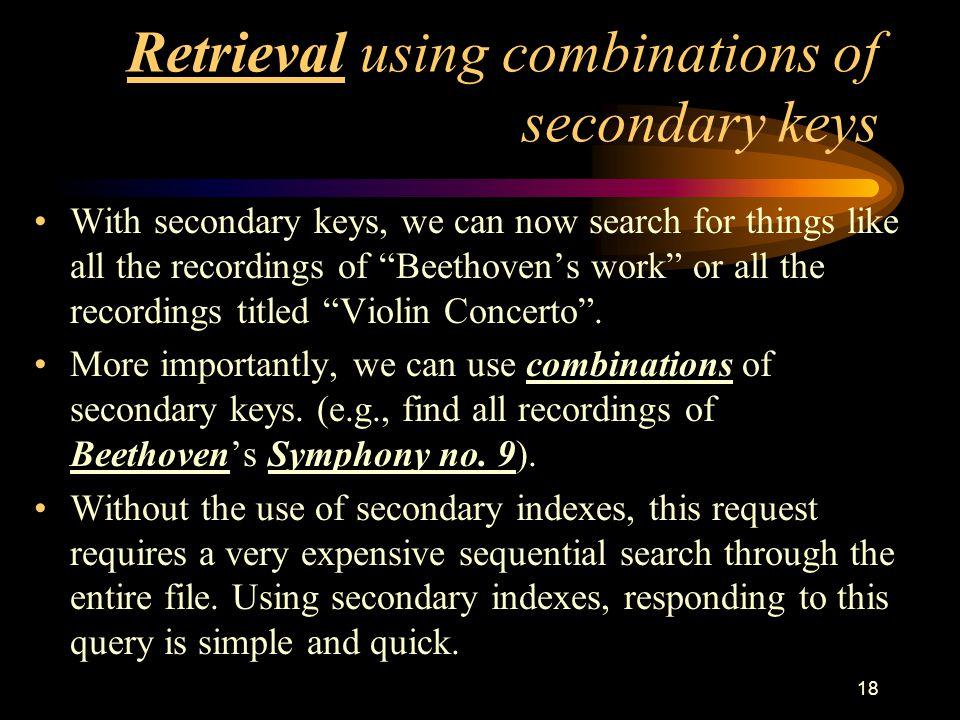 Retrieval using combinations of secondary keys