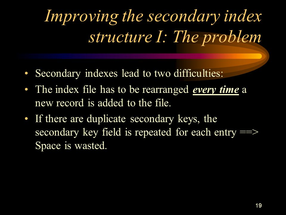 Improving the secondary index structure I: The problem