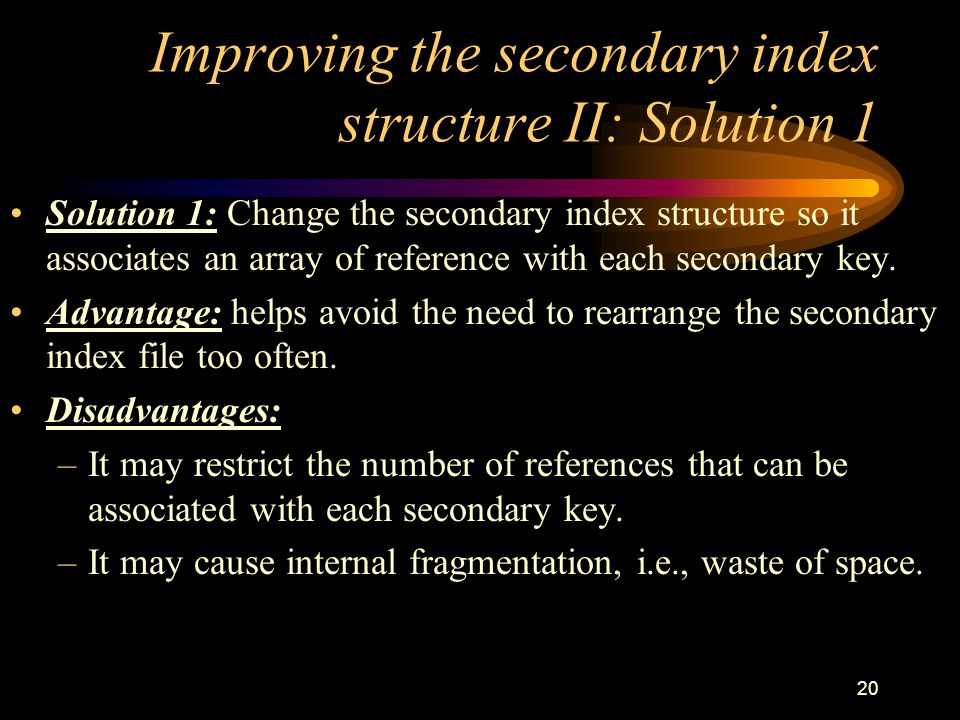 Improving the secondary index structure II: Solution 1