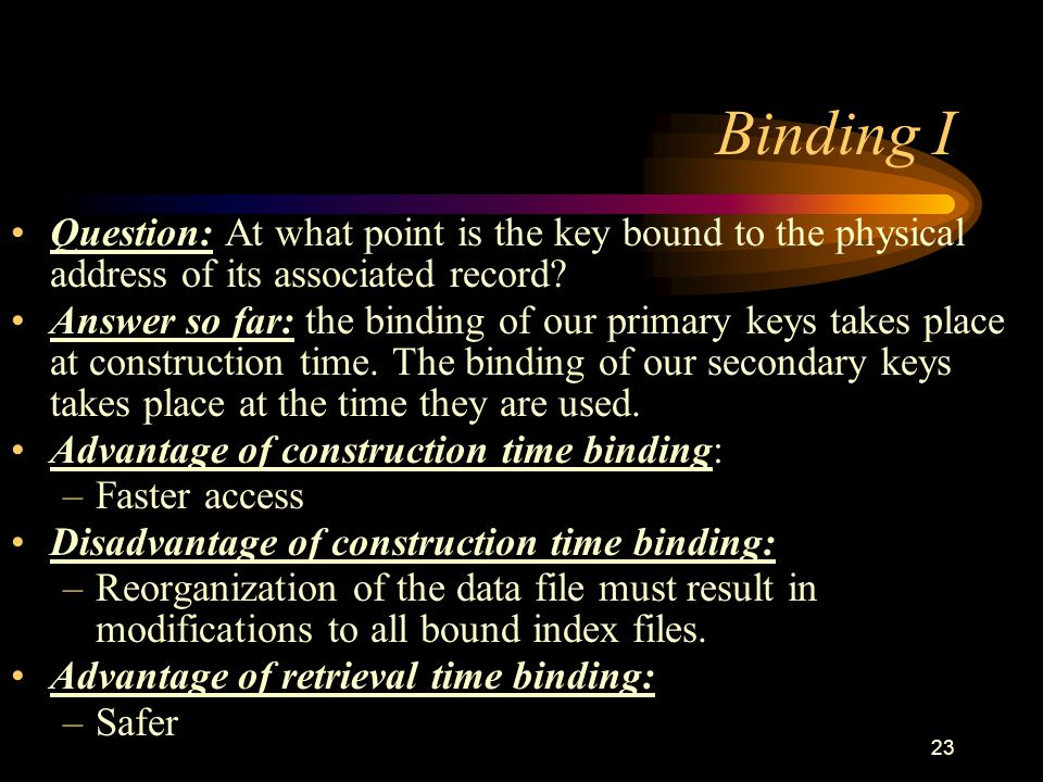 Binding I Question: At what point is the key bound to the physical address of its associated record
