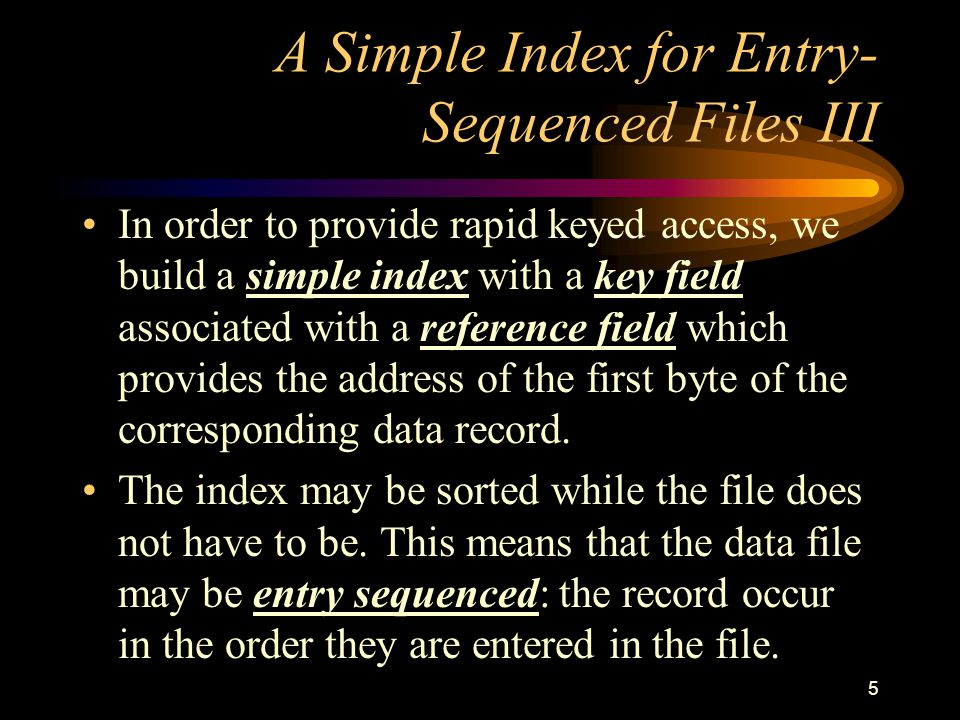 A Simple Index for Entry-Sequenced Files III