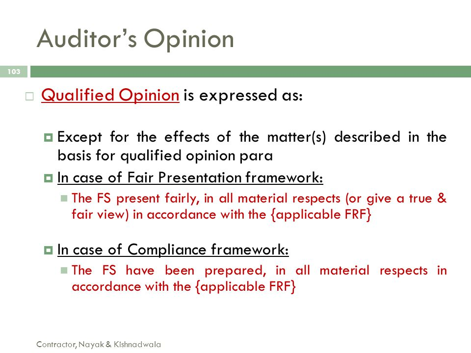 Auditor's Opinion Qualified Opinion is expressed as: