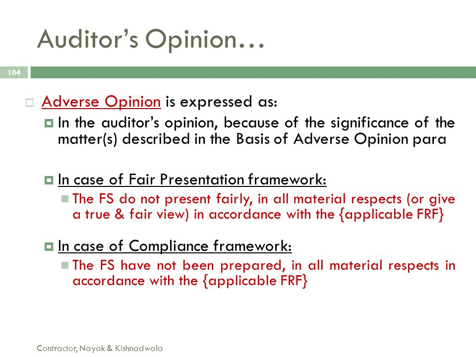 Auditor's Opinion… Adverse Opinion is expressed as: