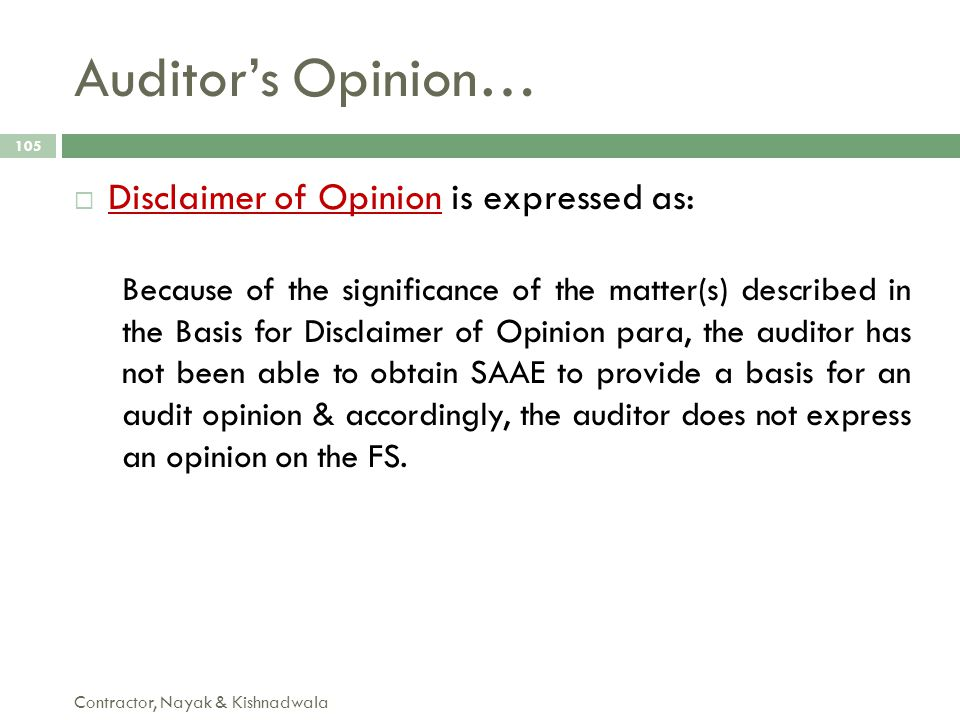Auditor's Opinion… Disclaimer of Opinion is expressed as: