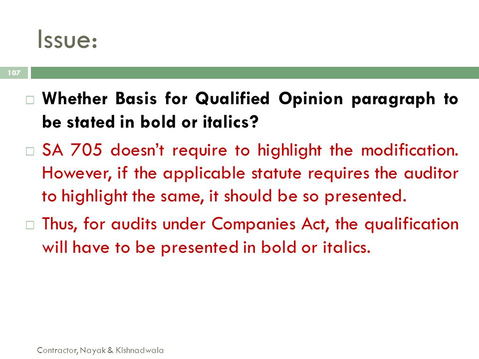 Issue: Whether Basis for Qualified Opinion paragraph to be stated in bold or italics