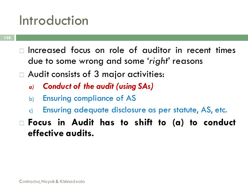 Introduction Increased focus on role of auditor in recent times due to some wrong and some 'right' reasons.
