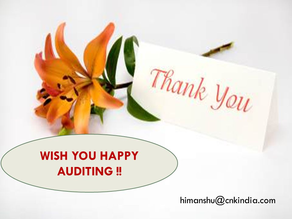 WISH YOU HAPPY AUDITING !!