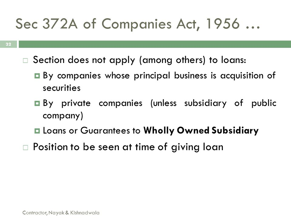 Sec 372A of Companies Act, 1956 … Section does not apply (among others) to loans: