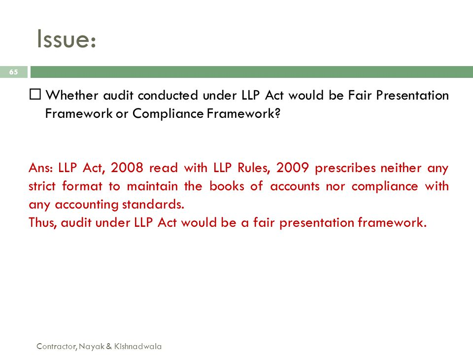 Issue: Whether audit conducted under LLP Act would be Fair Presentation Framework or Compliance Framework