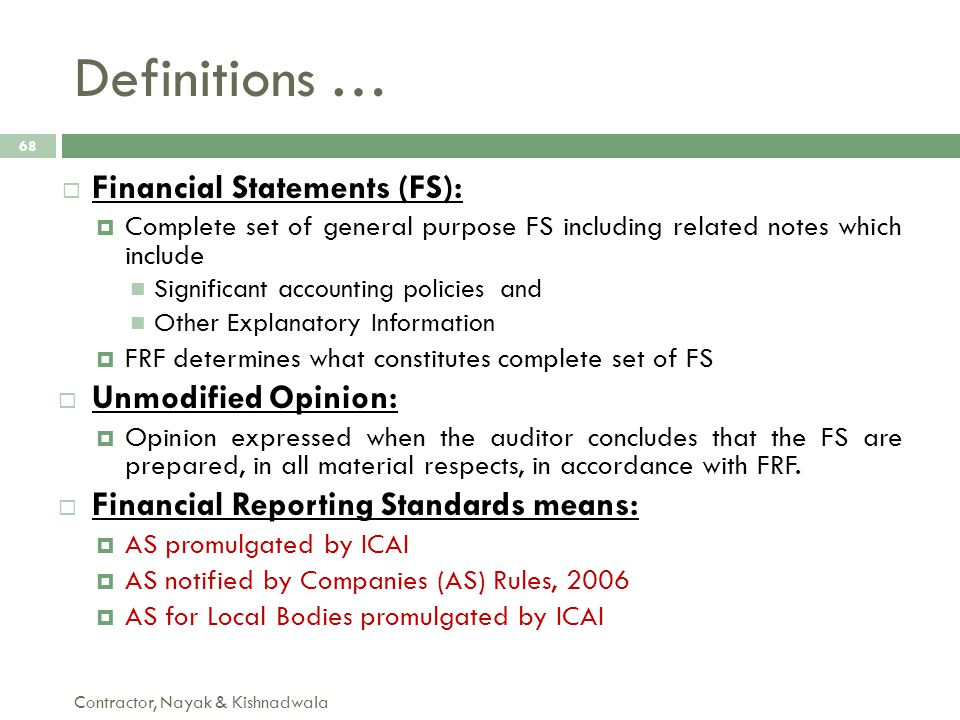 Definitions … Financial Statements (FS): Unmodified Opinion: