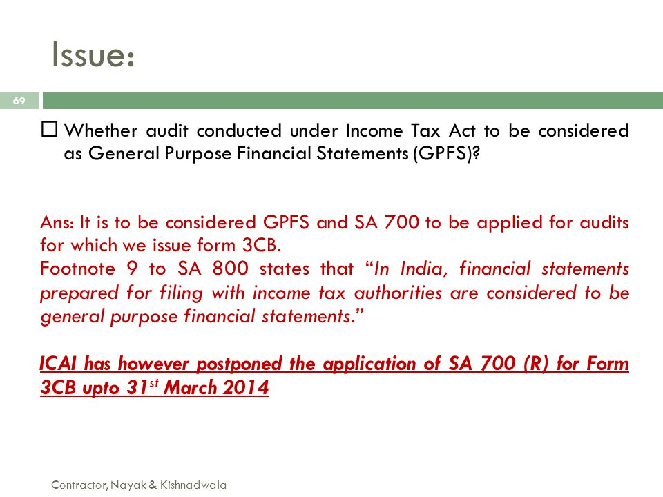 Issue: Whether audit conducted under Income Tax Act to be considered as General Purpose Financial Statements (GPFS)