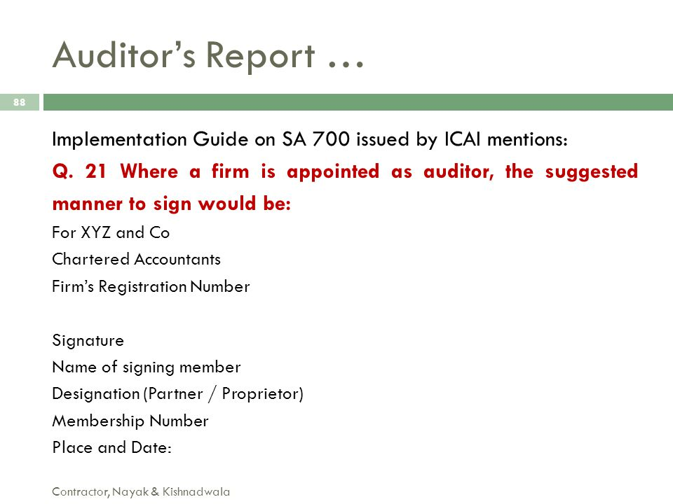 Auditor's Report … Implementation Guide on SA 700 issued by ICAI mentions: