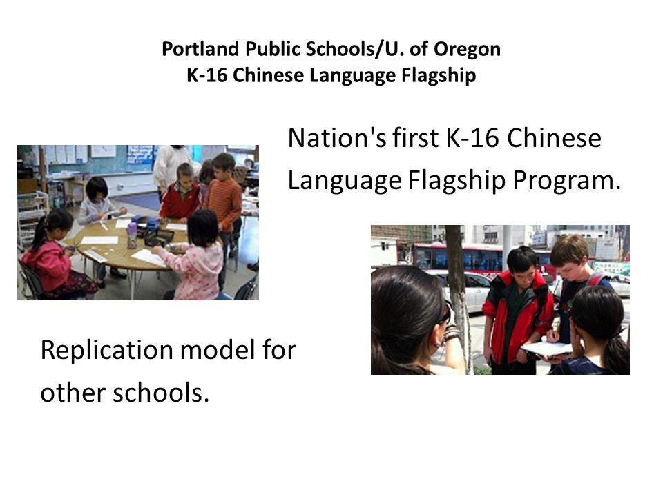 Portland Public Schools/U. of Oregon K-16 Chinese Language Flagship