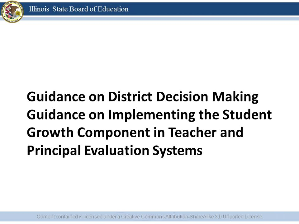 Guidance on District Decision Making Guidance on Implementing the Student Growth Component in Teacher and Principal Evaluation Systems