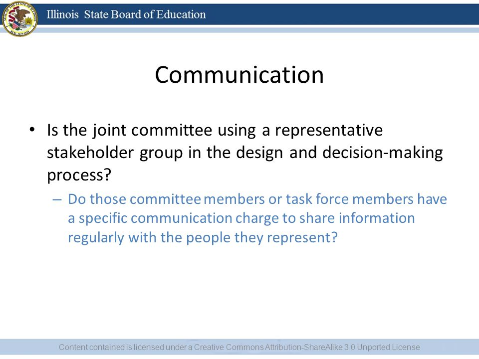 Communication Is the joint committee using a representative stakeholder group in the design and decision-making process