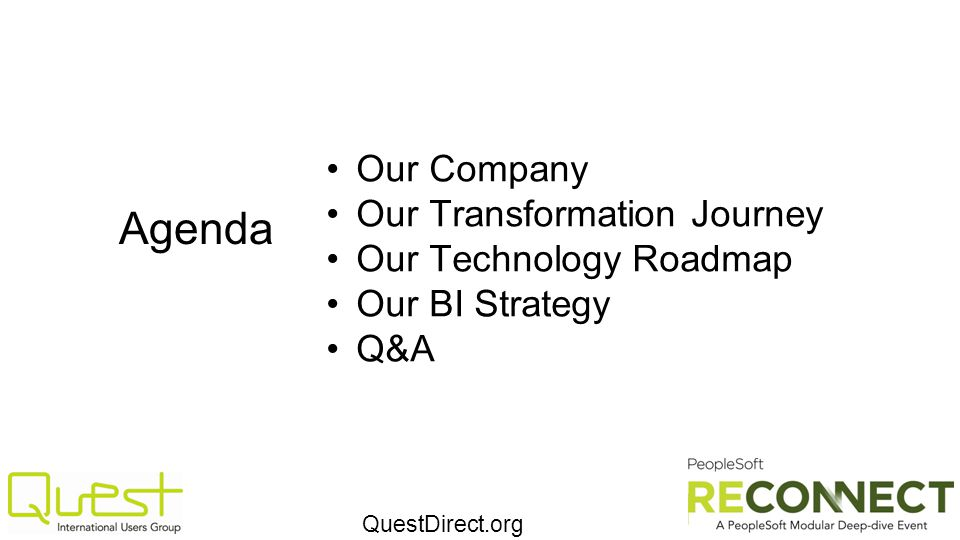 Agenda Our Company Our Transformation Journey Our Technology Roadmap