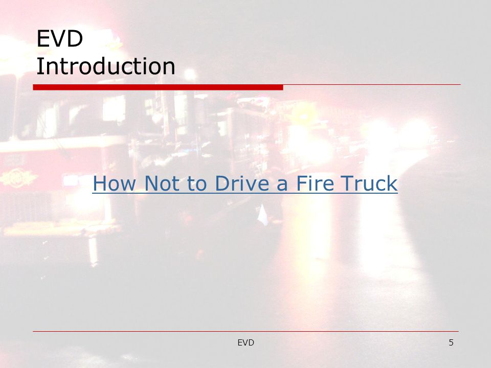 How Not to Drive a Fire Truck