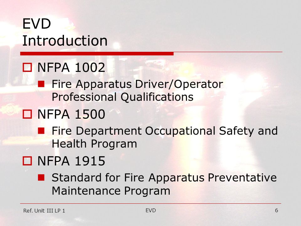 EVD Introduction NFPA 1002 NFPA 1500 NFPA 1915