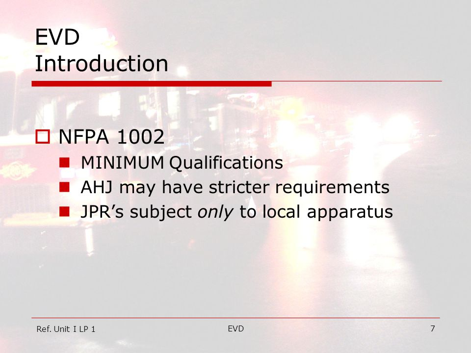 EVD Introduction NFPA 1002 MINIMUM Qualifications
