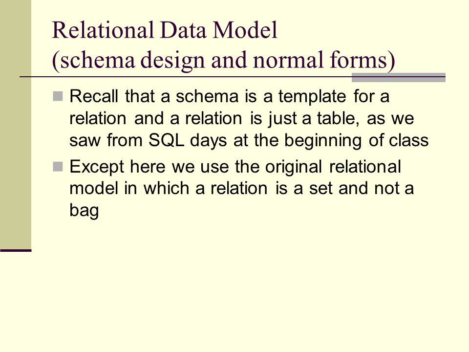 Relational Data Model (schema design and normal forms)