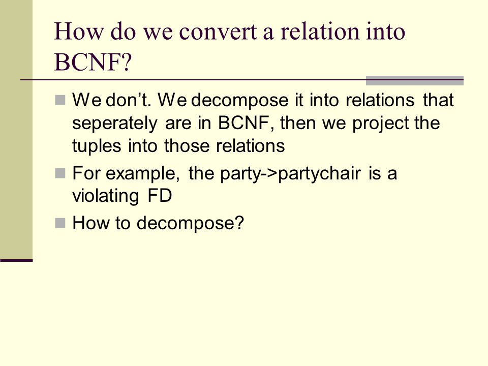 How do we convert a relation into BCNF