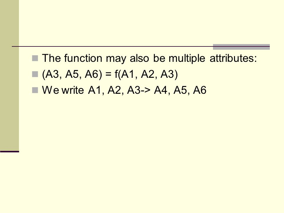 The function may also be multiple attributes: