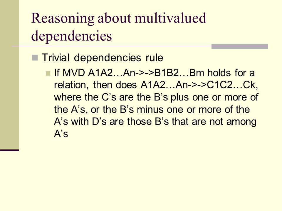 Reasoning about multivalued dependencies