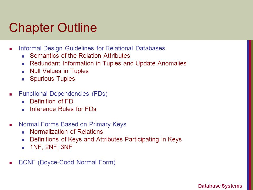 Chapter Outline Informal Design Guidelines for Relational Databases