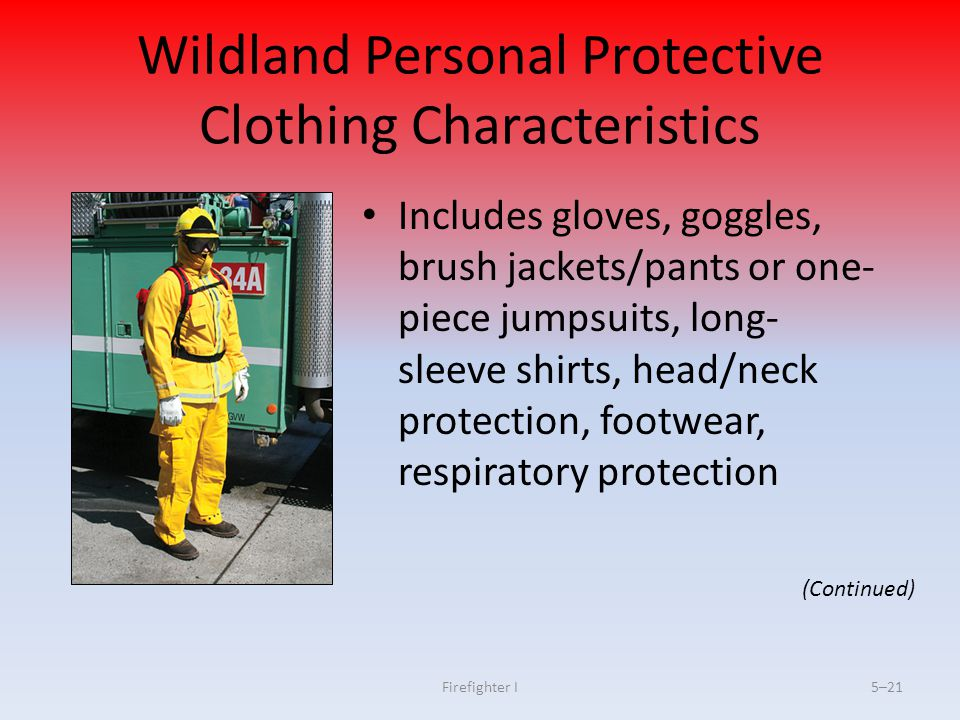 Wildland Personal Protective Clothing Characteristics
