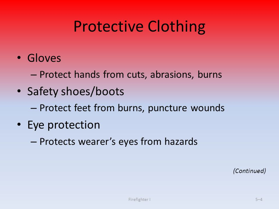 Protective Clothing Gloves Safety shoes/boots Eye protection