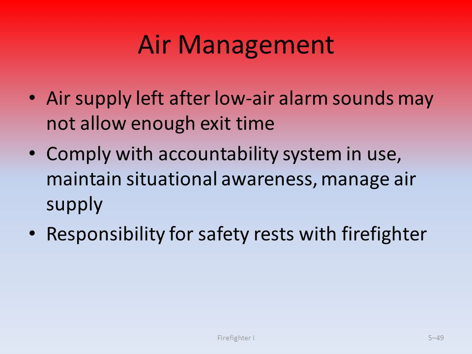 Air Management Air supply left after low-air alarm sounds may not allow enough exit time.