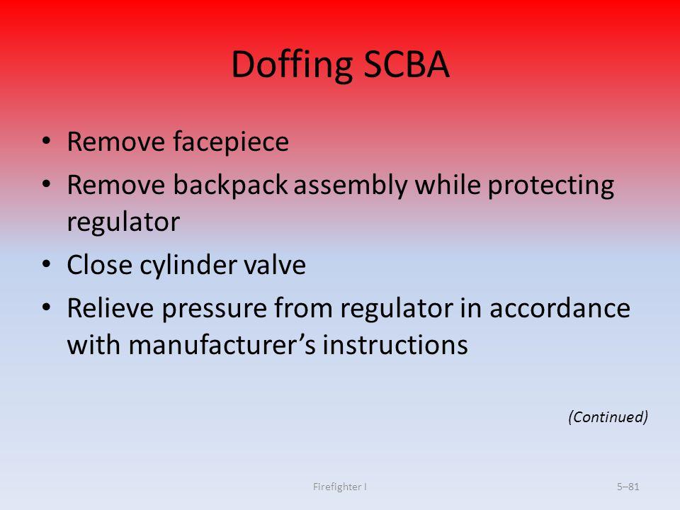 Doffing SCBA Remove facepiece