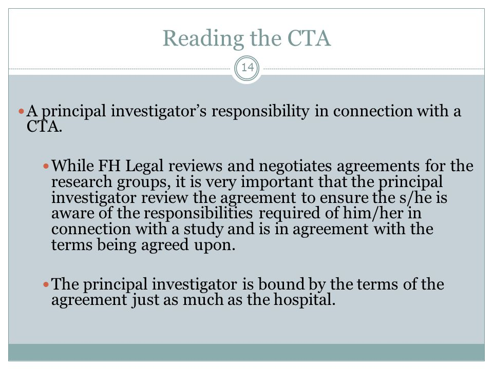 Reading the CTA A principal investigator's responsibility in connection with a CTA.