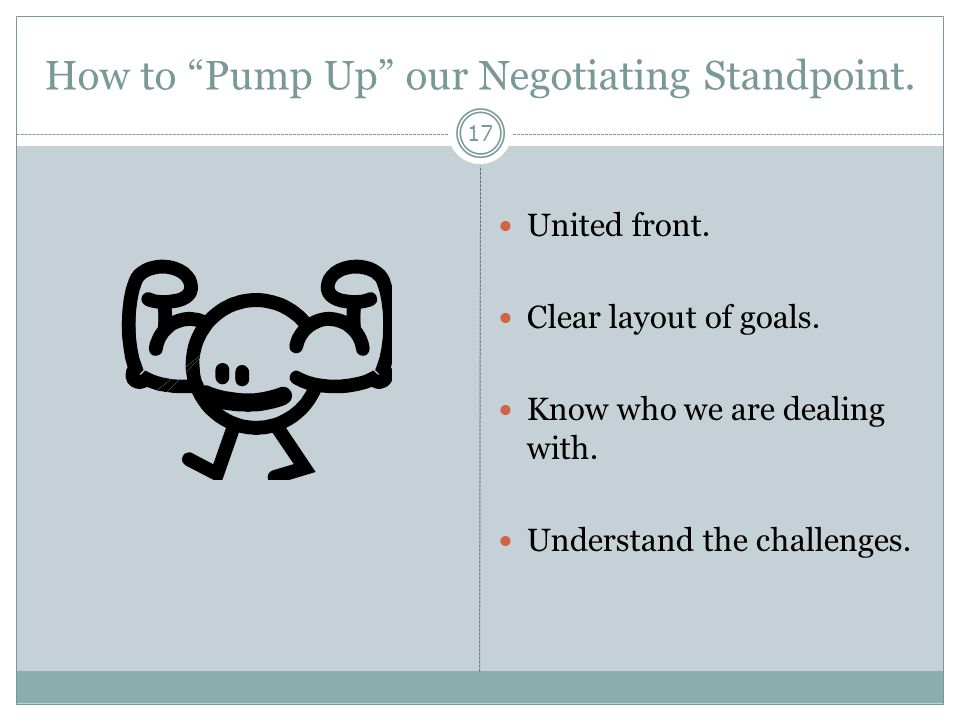 How to Pump Up our Negotiating Standpoint.
