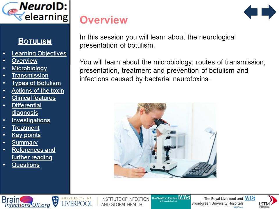 Overview In this session you will learn about the neurological presentation of botulism.