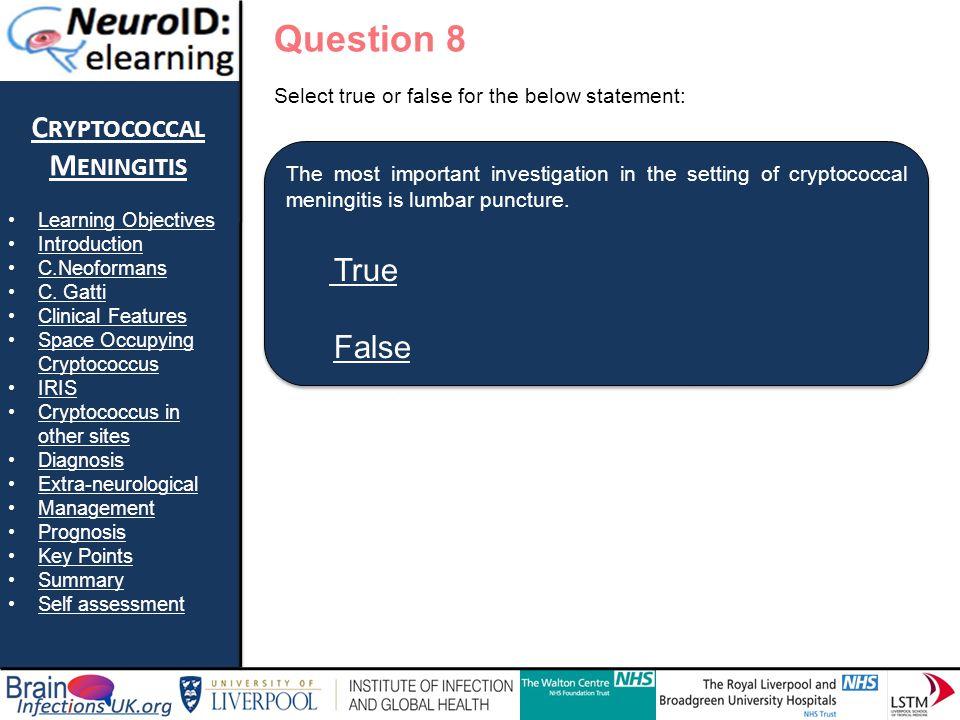 True False Question 8 Cryptococcal Meningitis True False