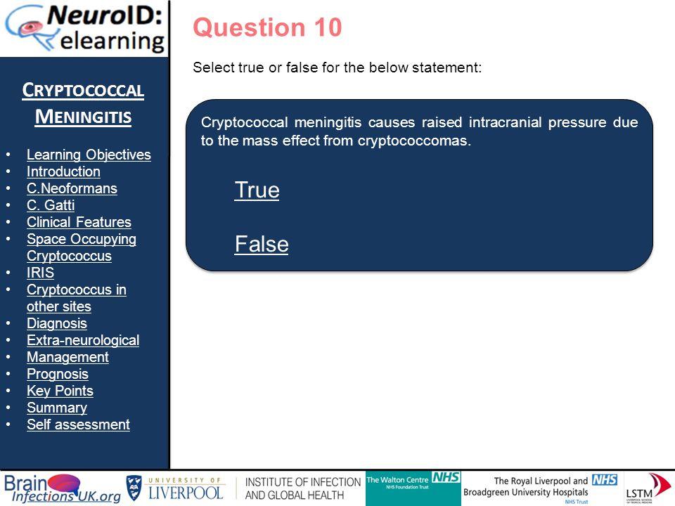 True False Question 10 Cryptococcal Meningitis True False
