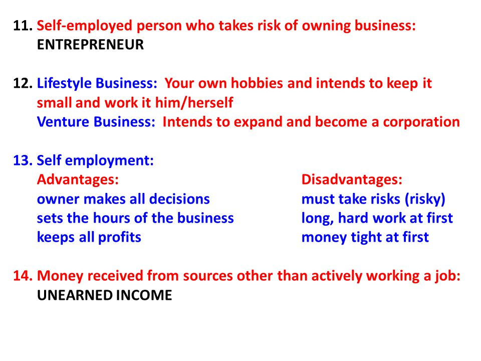 11. Self-employed person who takes risk of owning business: