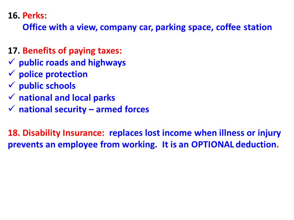 16. Perks: Office with a view, company car, parking space, coffee station. 17. Benefits of paying taxes: