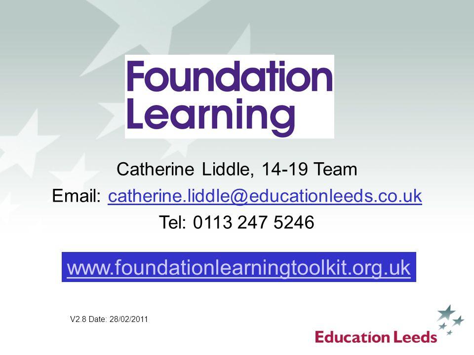 www.foundationlearningtoolkit.org.uk Catherine Liddle, 14-19 Team