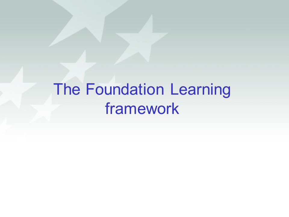 The Foundation Learning framework
