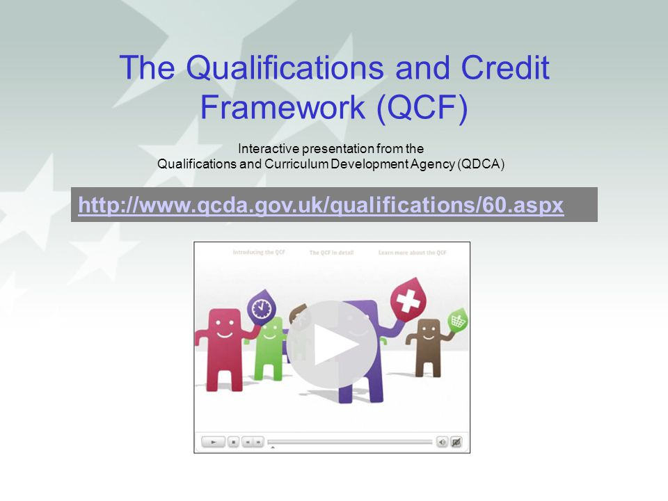 The Qualifications and Credit Framework (QCF)