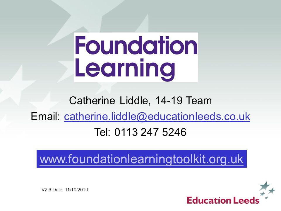 www.foundationlearningtoolkit.org.uk Catherine Liddle, 14-19 Team